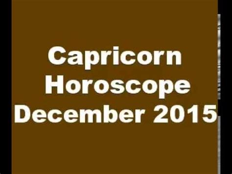 capricorn horoscope december 2015 youtube
