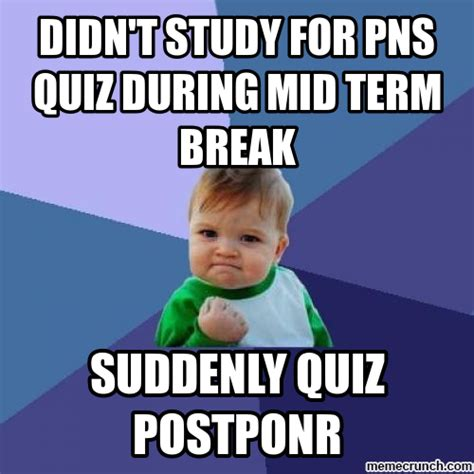 Quiz Meme - didn t study for pns quiz during mid term break