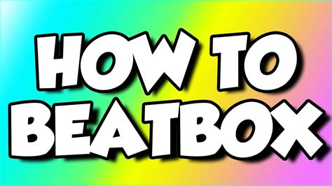 tutorial for beatbox how to beatbox for beginners easy beatboxing tutorial