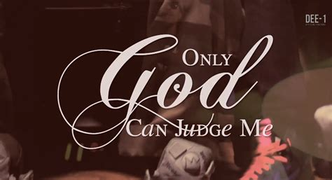 Only God Can Judge 1 only god can judge me official new h2o