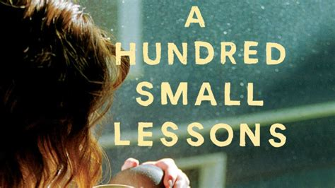 a hundred small lessons a novel books a hundred small lessons proves the best things in