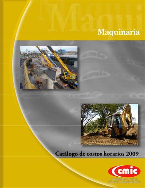 Catalogo De Costos Horarios Maquinaria Cmic 2014 En | catalogo de maquinaria 2009 cmic scjm