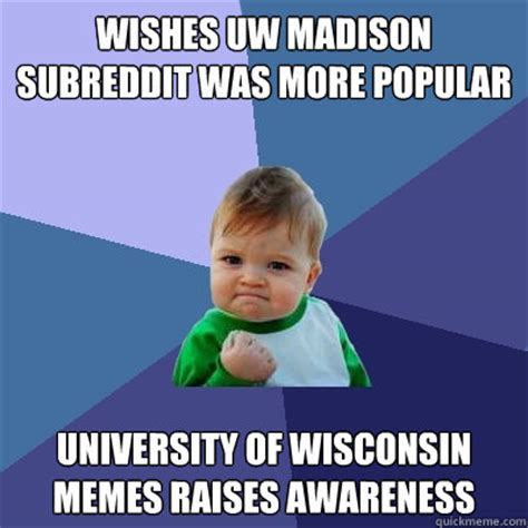 Madison Meme - wishes uw madison subreddit was more popular university of
