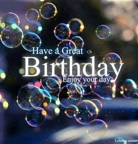 a day bilder a great birthday enjoy your day pictures photos