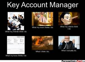 What I Do Meme - key account manager what people think i do what i