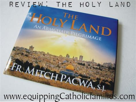 The Holy Land An Armchair Pilgrimage by Review The Holy Land Equipping Catholic Families
