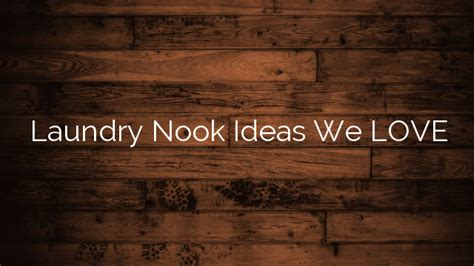 themes we love laundry nook ideas we love hall county ga news business