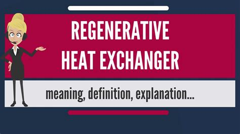 what does it when a is in heat what is regenerative heat exchanger does h and learn how a heat exchanger works