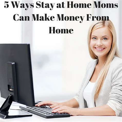 5 ways stay at home can make money from home