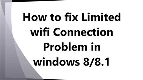 How To Repair Wifi by How To Fix Limited Wifi Connection Problem In Windows 8 Or