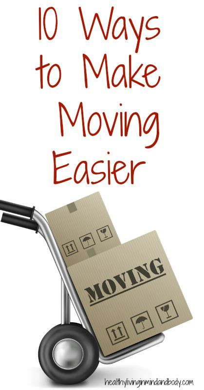 Ten Ways To Prepare For A Move by 10 Ways To Make Moving Easier To