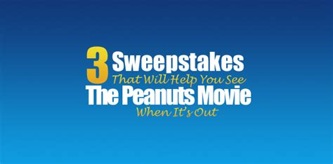 Movie Sweepstakes - 3 sweepstakes that will help you see the peanuts movie when it s out