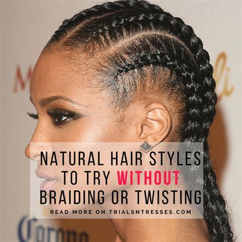 natural styles plaiting hair natural hair styles to try without braiding or twisting