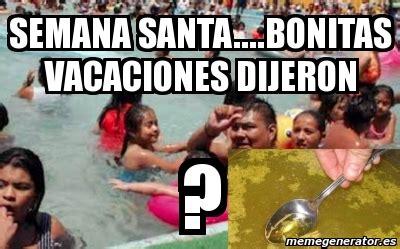 im genes memes vacaciones meme personalizado semana santa bonitas vacaciones