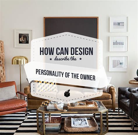 What Is Interior Design Personality by How Can Design Describe The Personality Of The Owner2014