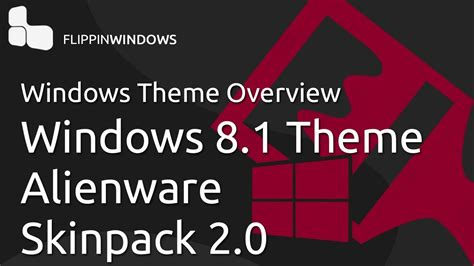 alienware themes for windows 8 1 download windows 8 1 theme alienware skinpack 2 0 youtube