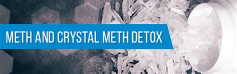 Meth Detox Programs by Meth And Meth Detox A Complete Guide To A Sober