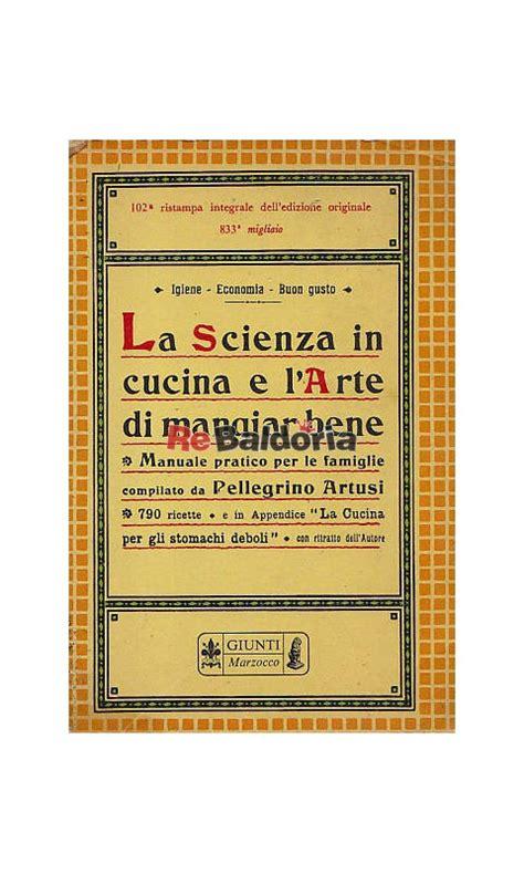 libro cucina artusi la scienza in cucina e l arte di mangiar bene manuale
