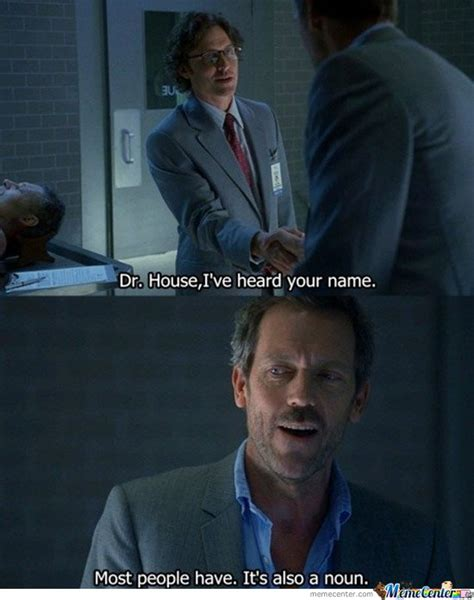 House Memes - dr house by darkerm meme center
