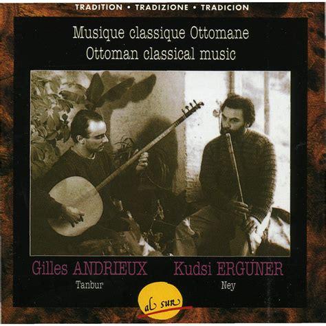 ottoman classical music ottoman classical music kudsi erguner mp3 buy full