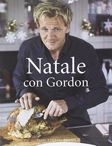 cucina con ramsay libro libro a tavola con gordon ramsay di gordon ramsay