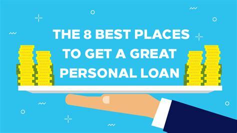 The Best Places To Get The 8 Best Places To Get Personal Loans Creditloan 174