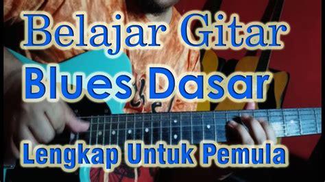 tutorial belajar gitar blues belajar gitar blues dasar untuk pemula youtube