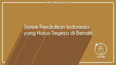 Kesadaran Pendidikan Sebuah Penentu Keberhasilan Pendidikan sistem pendidikan indonesia yang harus segera di benahi
