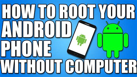 how to root an android phone how to root android phone without computer in just one click