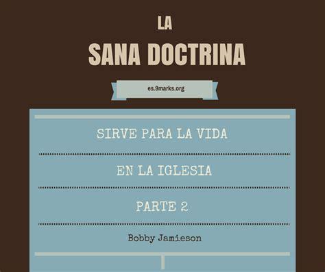 doctrina biblica ensenanzas esenciales 0829738282 la sana doctrina sirve para la vida en la iglesia parte 2 9marcas 9marcas
