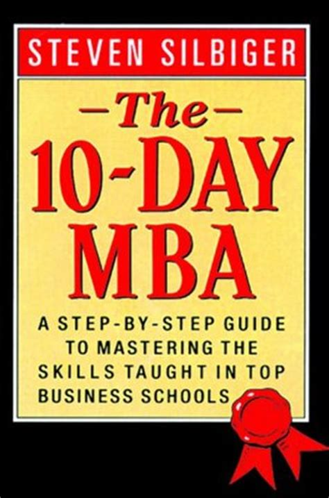 10 Day Mba Edition by 10 Day Mba The Steven Silbiger Reviews Summary Story