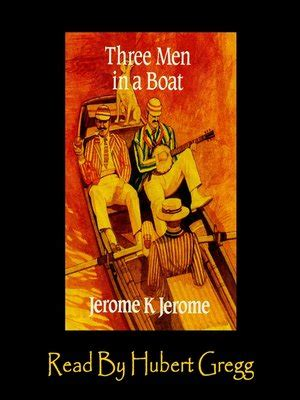 how is the open boat narrator three men in a boat series 183 overdrive ebooks