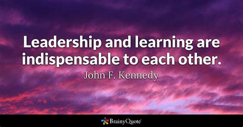 quotes about learning leadership and learning are indispensable to each other
