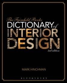 interior design dictionary the fairchild books dictionary of interior design hinchman fairchild books