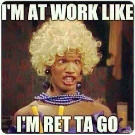 Adult Friday Memes - i m at work like i m ret to go hahaha ecards