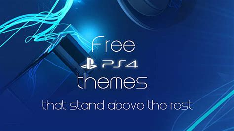 ps4 themes don t work 6 free ps4 themes on the psn that stand above their other