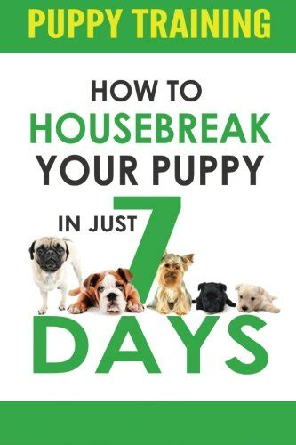 house breaking a puppy puppy how to housebreak your puppy in just 7 days puppy