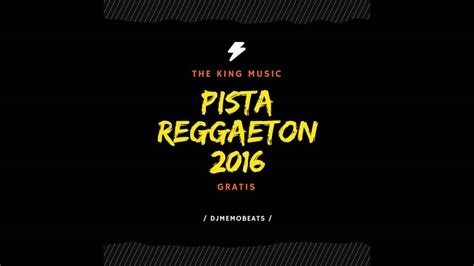 playlist reggaeton 2016 youtube pista de reggaeton gratis 2016 usolibre instrumental