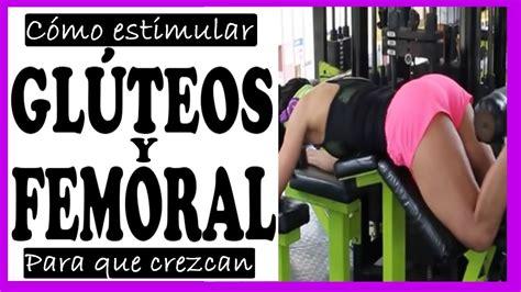 rutina efectiva aumentar masa 2016 c 211 mo aumentar masa muscular rutina femoral y gl 218 teos para