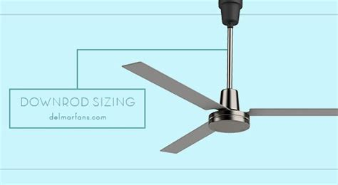 ceiling fan downrod length how to choose the right ceiling fan downrod length del