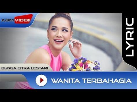 download mp3 free wanita terbahagia bunga citra lestari wanita terbahagia official lyric