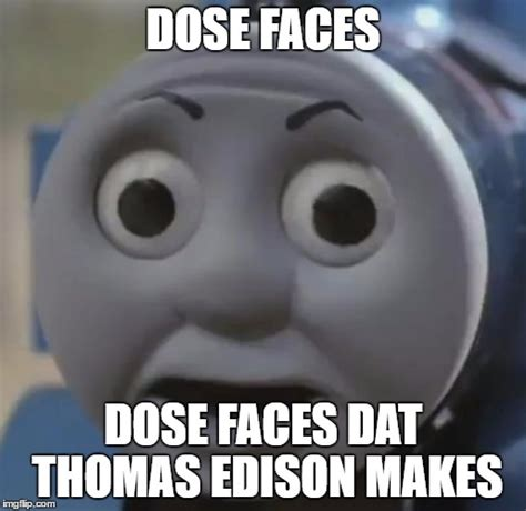 O Face Meme - thomas o face imgflip