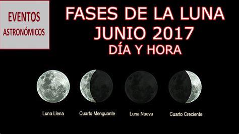 fases de la luna fases de la luna en junio 2017 youtube