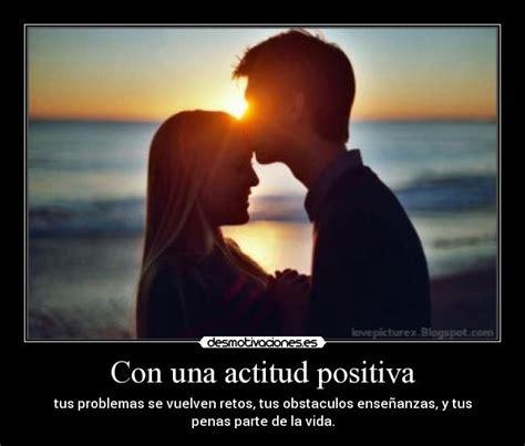 imagenes y frases de actitud positiva frases de actitud positiva related keywords suggestions