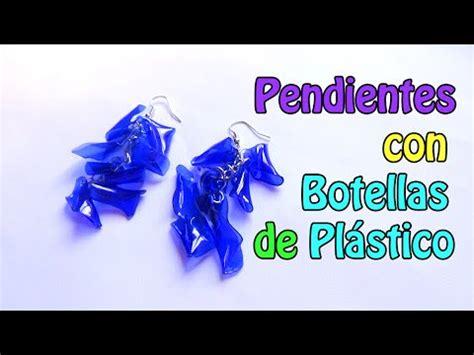 reciclaje de botellas pet youtube 55 manualidades pendientes aretes con botellas de