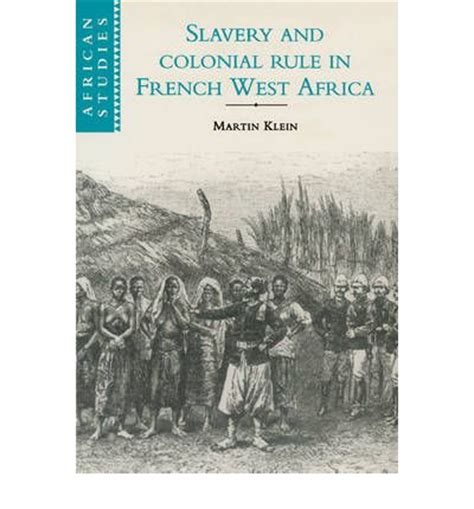 pattern of colonial rule in east africa slavery and colonial rule in french west africa martin a