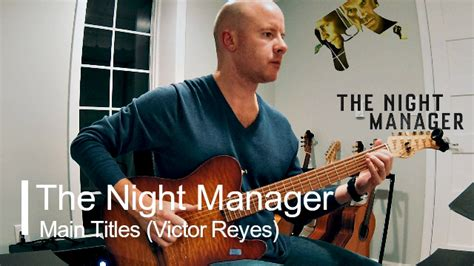 theme music night manager the night manager theme for guitar victor reyes tab