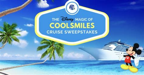 Disney Cruise Sweepstakes 2017 - win a disney cruise with the disney magic of coolsmiles cruise sweepstakes