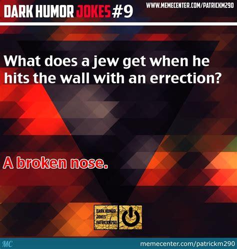 Dark Humor Memes - dark humor jokes 9 by patrickm290 meme center