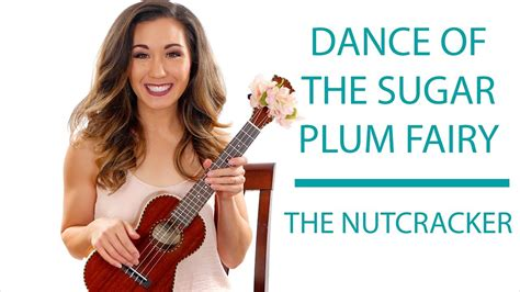 tutorial dance of the sugar plum fairy dance of the sugar plum fairy fingerstyle ukulele tutorial